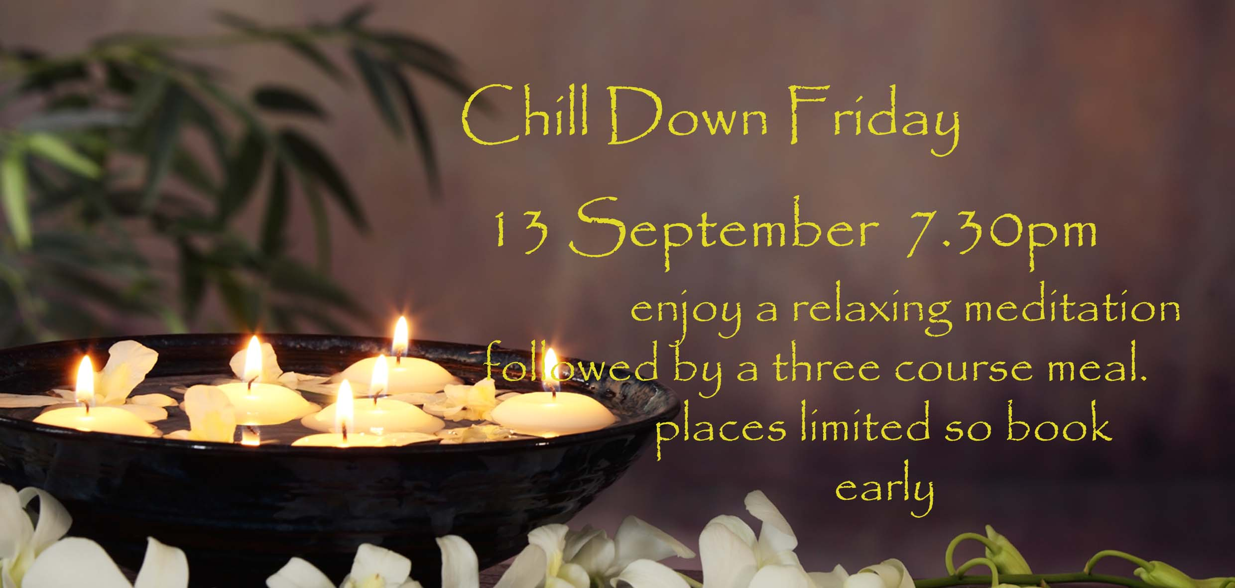 Chills Down Friday, Meditation and Meal